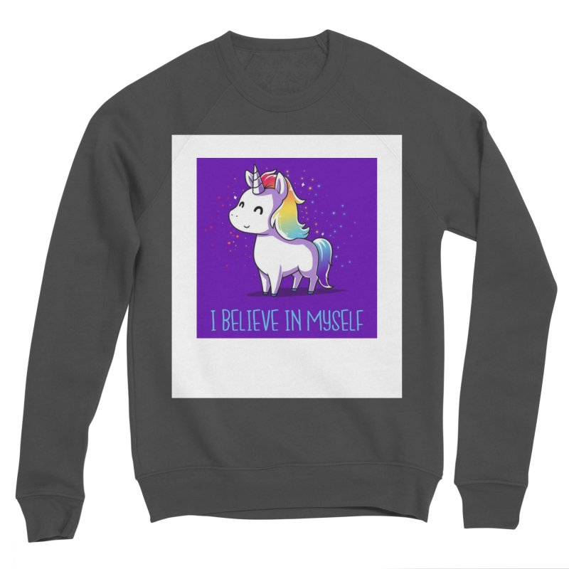 I Believe In Myself Women's Sponge Fleece Sweatshirt by thelyndsimae's Artist Shop