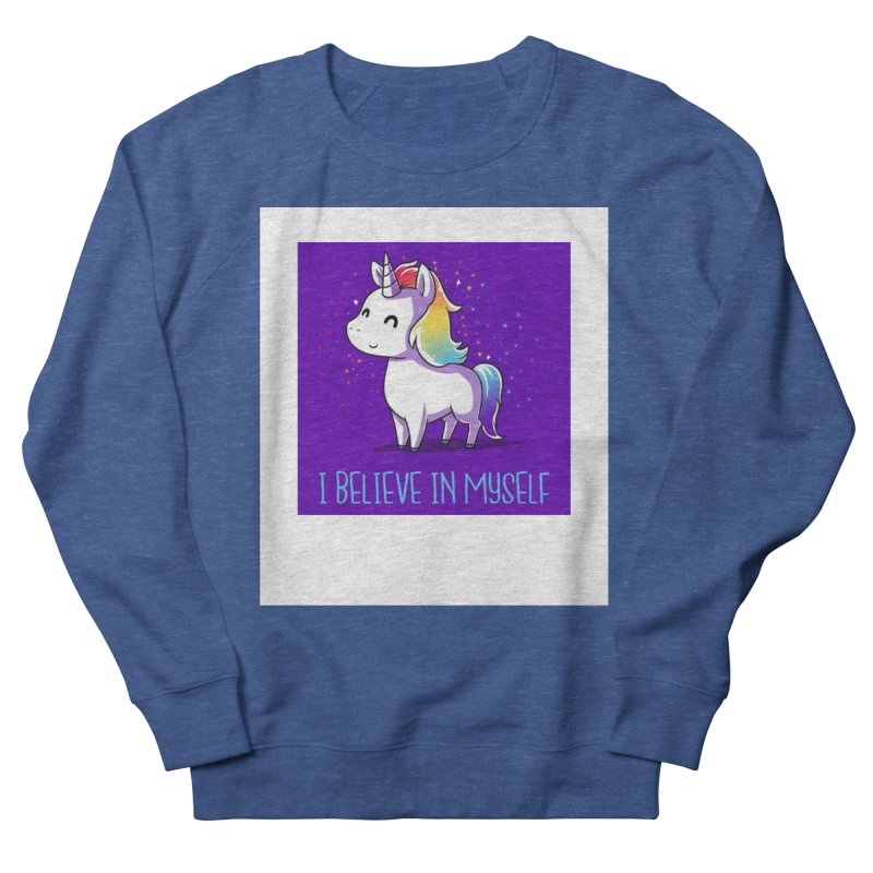 I Believe In Myself Women's Sweatshirt by thelyndsimae's Artist Shop