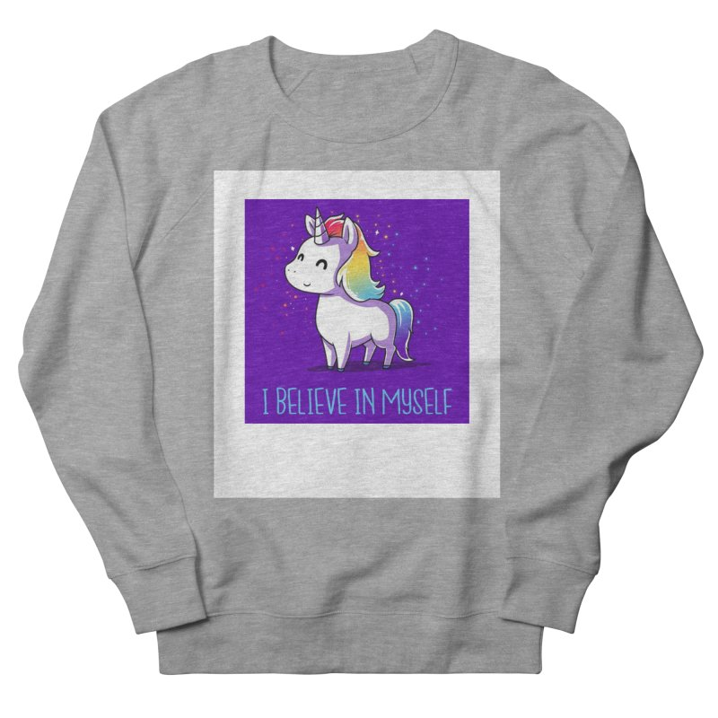 I Believe In Myself Women's French Terry Sweatshirt by thelyndsimae's Artist Shop