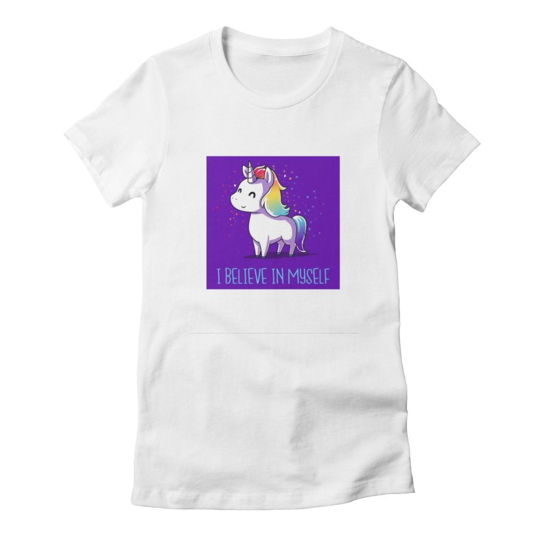 I Believe In Myself Women's T-Shirt by thelyndsimae's Artist Shop