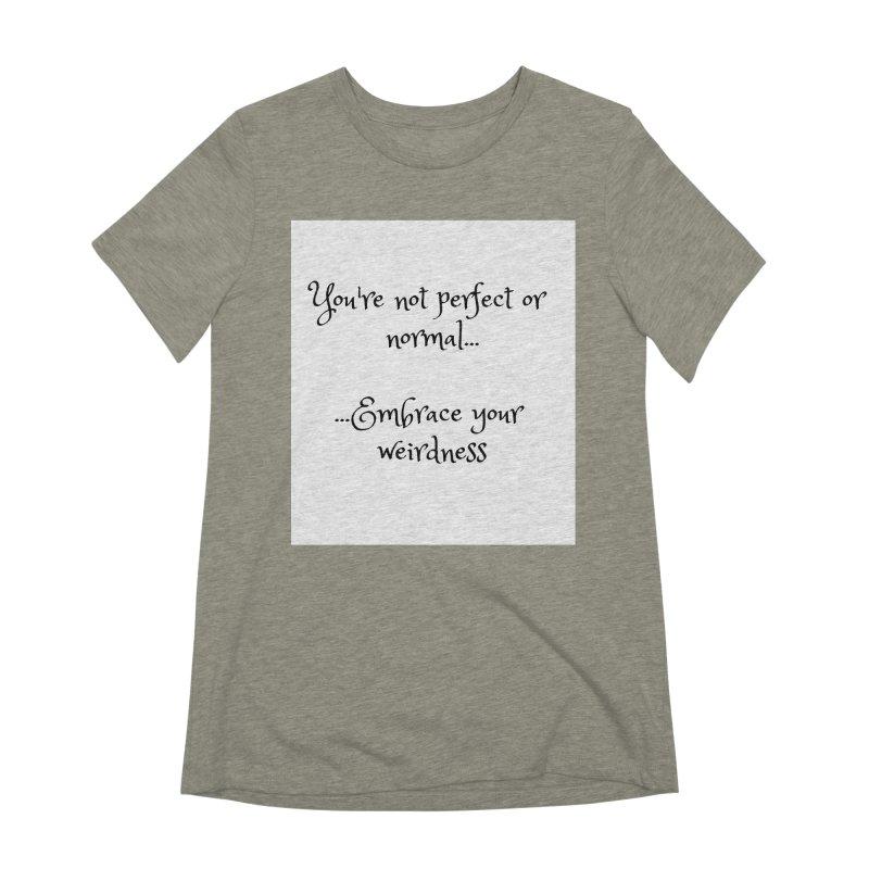 Embrace Your Weirdness Women's Extra Soft T-Shirt by thelyndsimae's Artist Shop