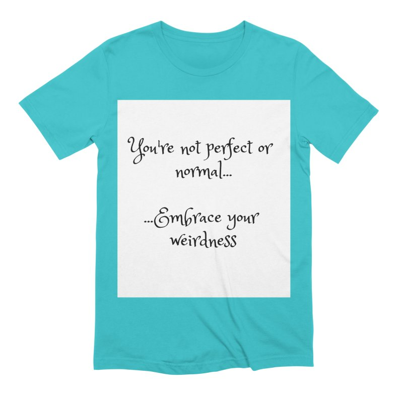 Embrace Your Weirdness Men's T-Shirt by thelyndsimae's Artist Shop