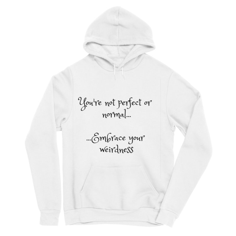 Embrace Your Weirdness Women's Sponge Fleece Pullover Hoody by thelyndsimae's Artist Shop