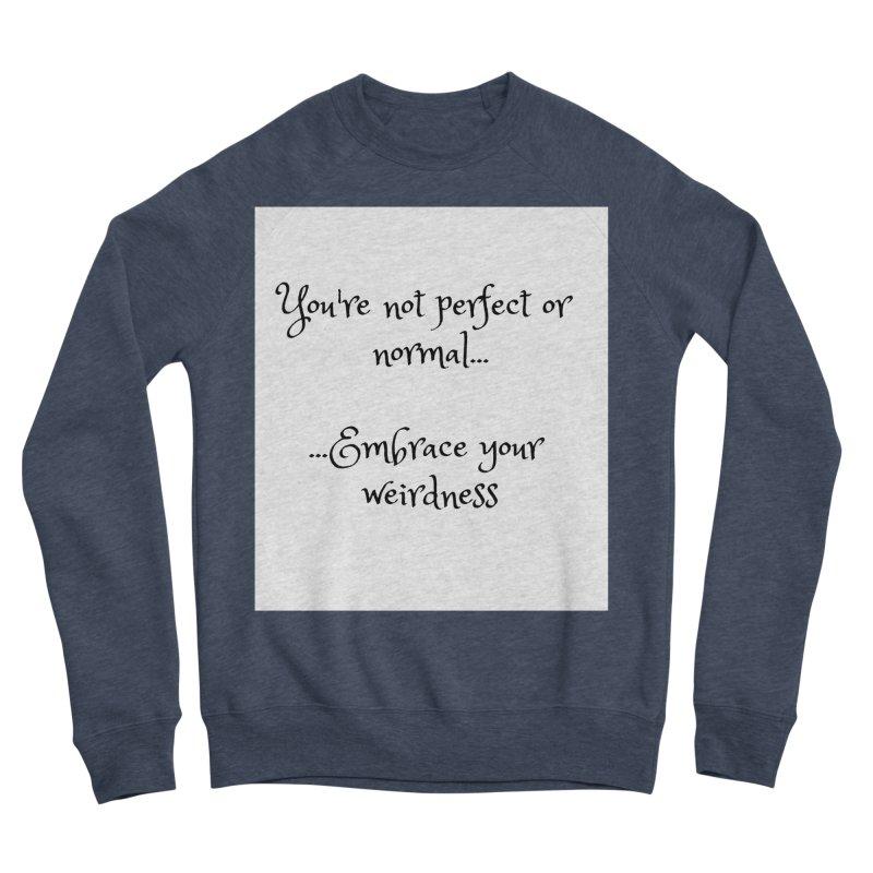 Embrace Your Weirdness Men's Sweatshirt by thelyndsimae's Artist Shop