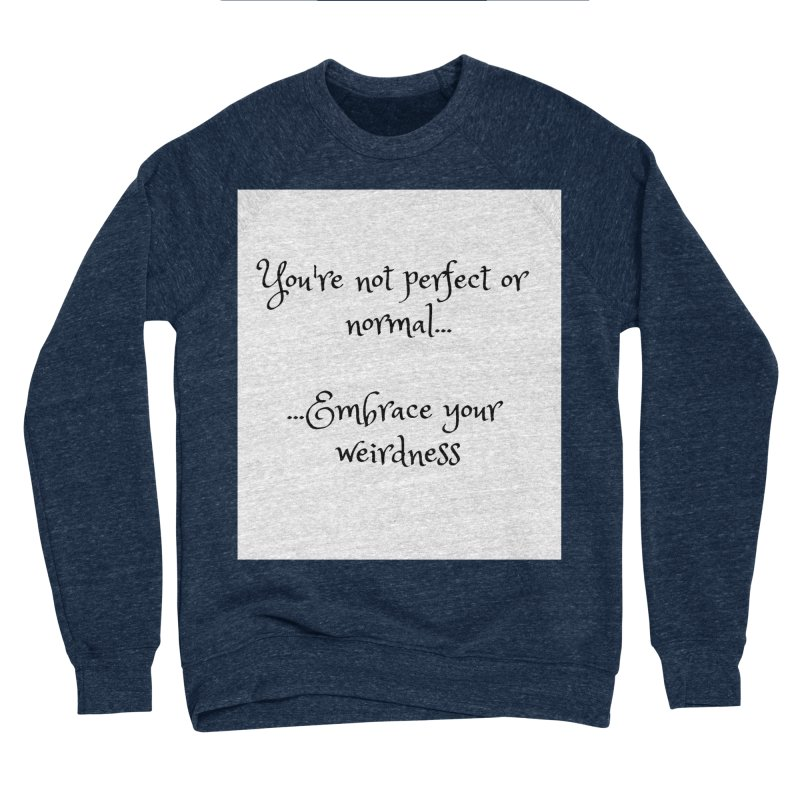 Embrace Your Weirdness Women's Sweatshirt by thelyndsimae's Artist Shop