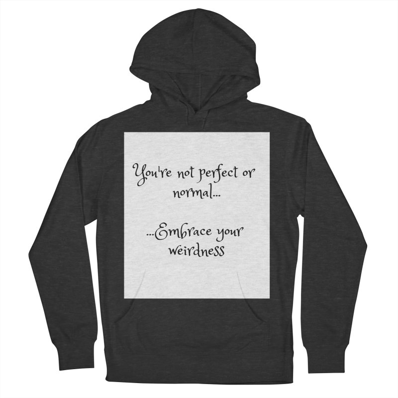 Embrace Your Weirdness Women's French Terry Pullover Hoody by thelyndsimae's Artist Shop