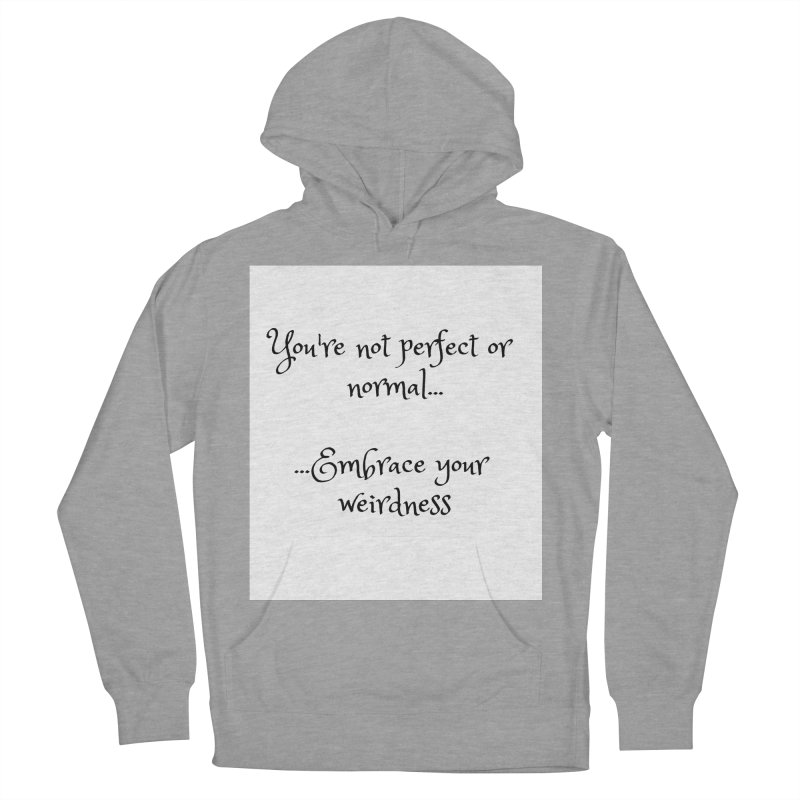 Embrace Your Weirdness Men's French Terry Pullover Hoody by thelyndsimae's Artist Shop