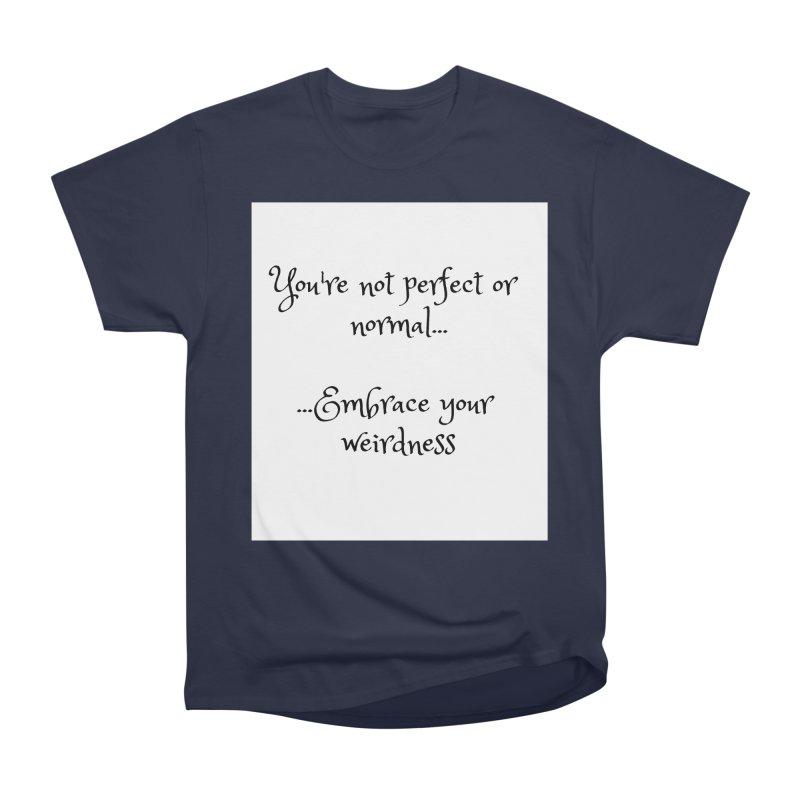 Embrace Your Weirdness Women's Heavyweight Unisex T-Shirt by thelyndsimae's Artist Shop