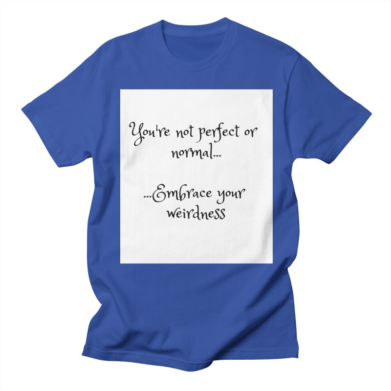 Embrace Your Weirdness Men's Regular T-Shirt by thelyndsimae's Artist Shop