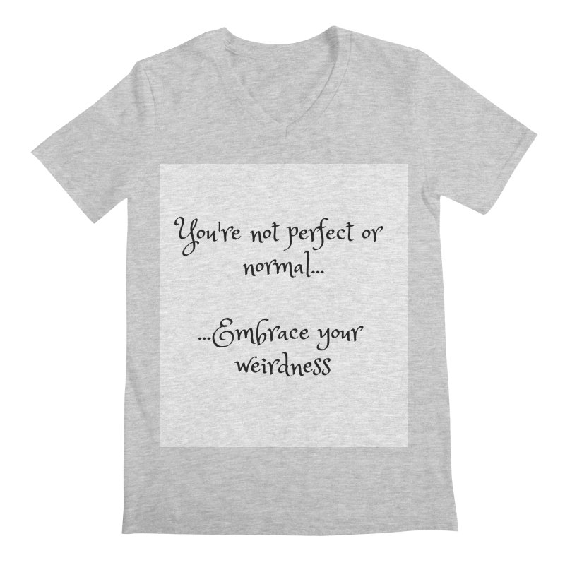 Embrace Your Weirdness Men's Regular V-Neck by thelyndsimae's Artist Shop