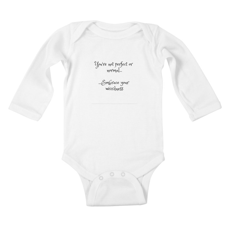 Embrace Your Weirdness Kids Baby Longsleeve Bodysuit by thelyndsimae's Artist Shop