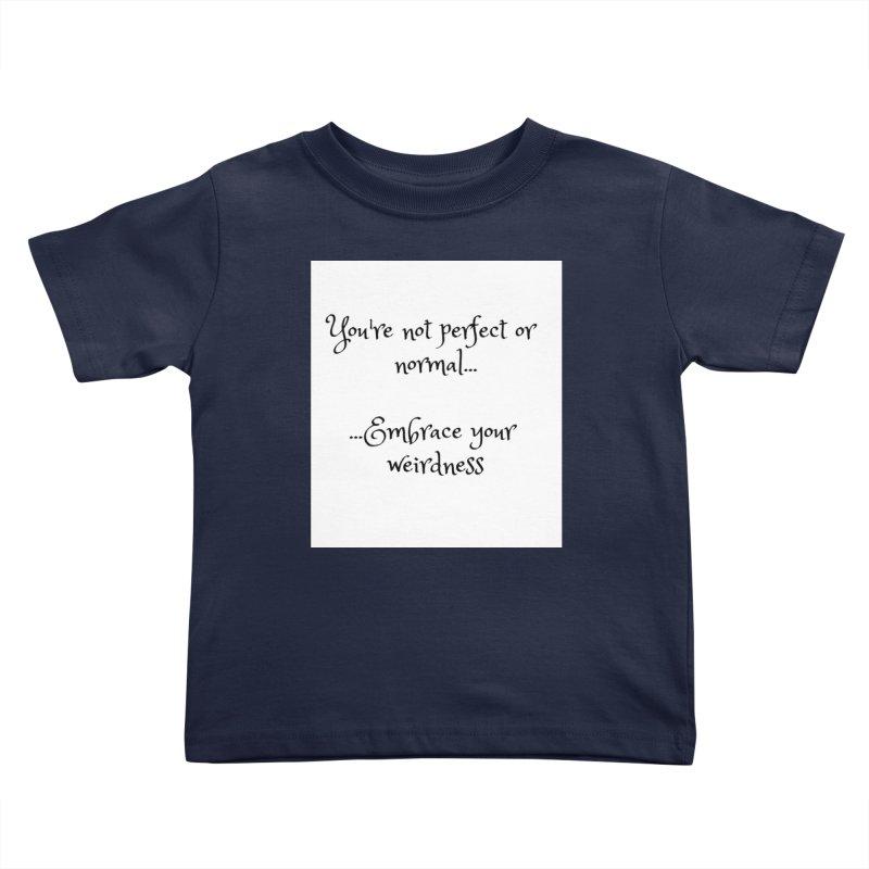 Embrace Your Weirdness Kids Toddler T-Shirt by thelyndsimae's Artist Shop
