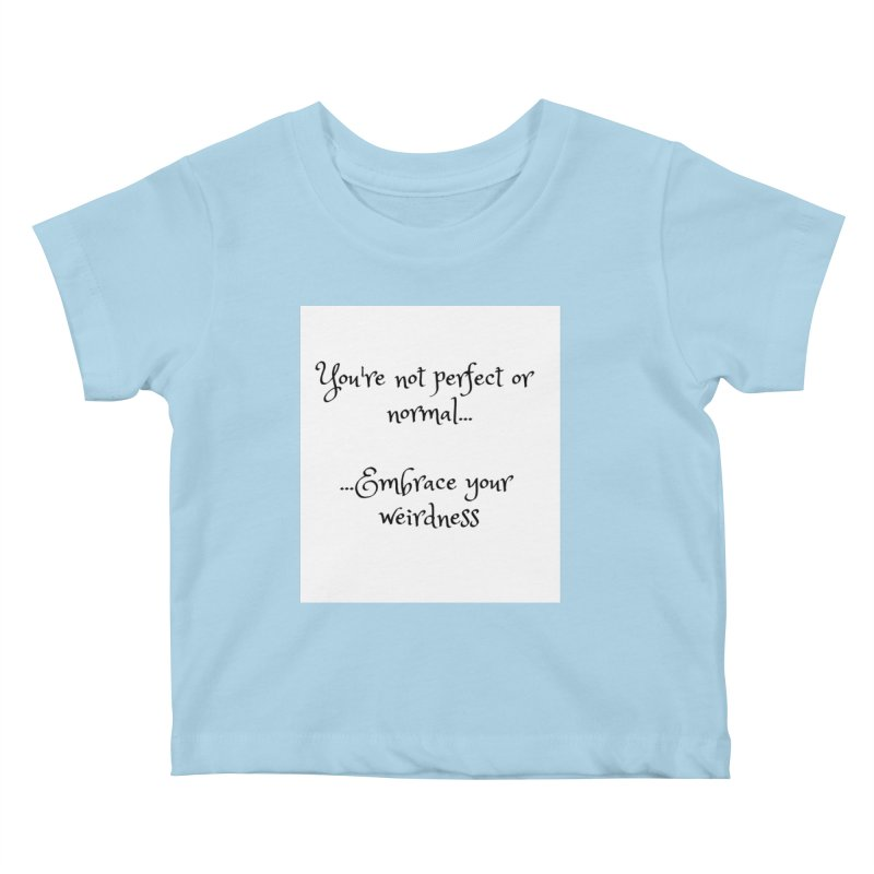 Embrace Your Weirdness Kids Baby T-Shirt by thelyndsimae's Artist Shop