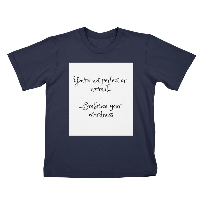Embrace Your Weirdness Kids T-Shirt by thelyndsimae's Artist Shop