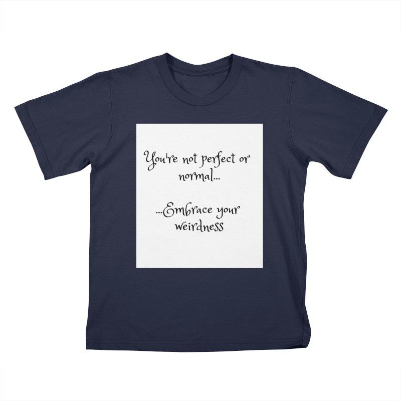 Embrace Your Weirdness Kids T-Shirt by thelyndsimae's Artist Shop