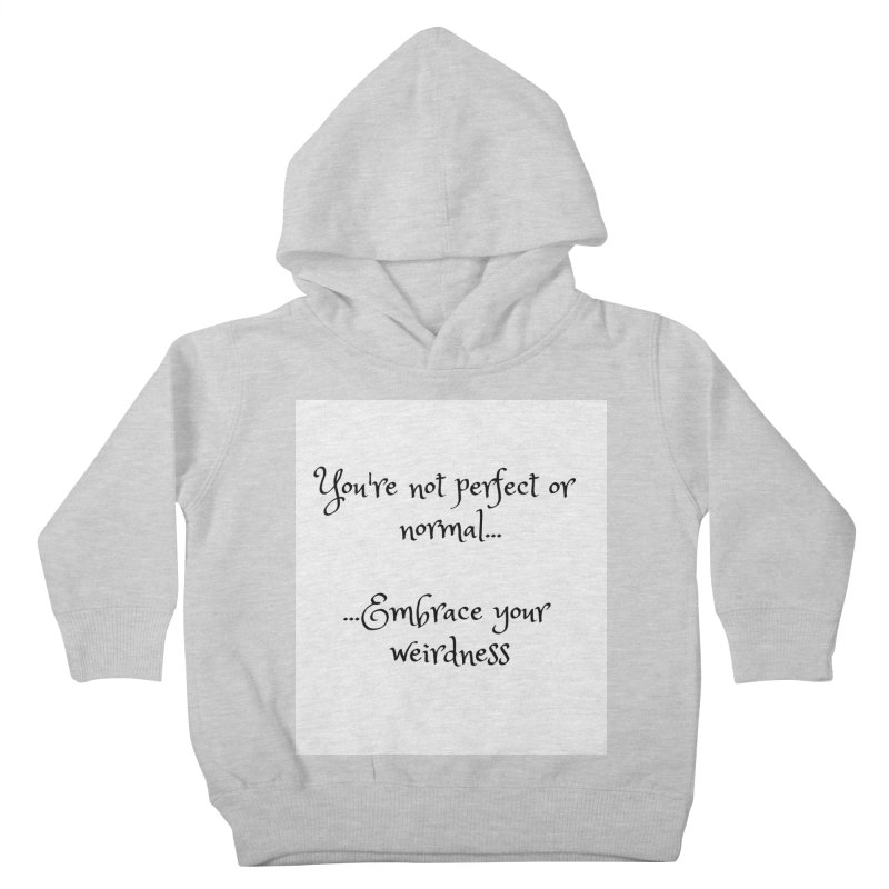Embrace Your Weirdness Kids Toddler Pullover Hoody by thelyndsimae's Artist Shop