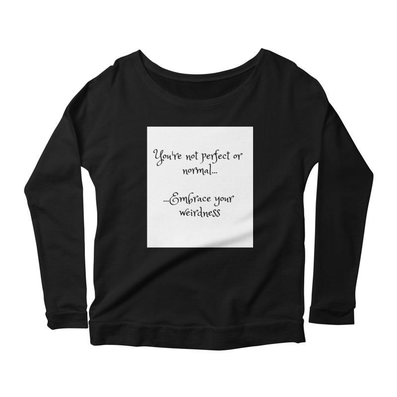 Embrace Your Weirdness Women's Longsleeve T-Shirt by thelyndsimae's Artist Shop