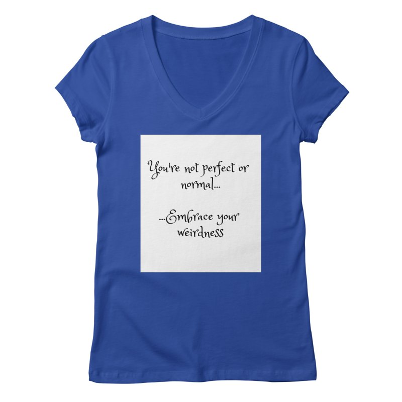 Embrace Your Weirdness Women's V-Neck by thelyndsimae's Artist Shop