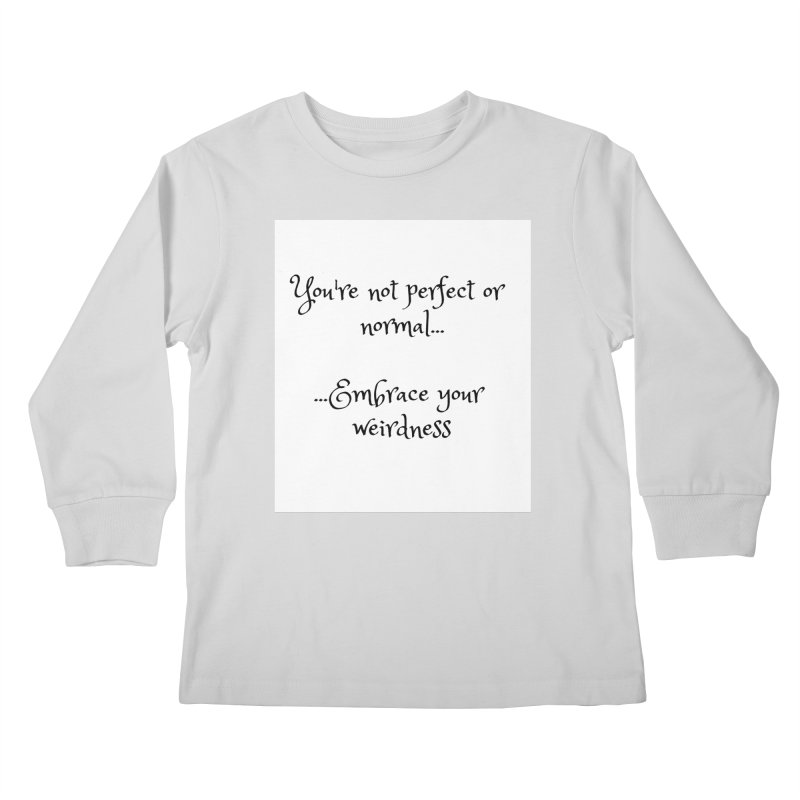 Embrace Your Weirdness Kids Longsleeve T-Shirt by thelyndsimae's Artist Shop