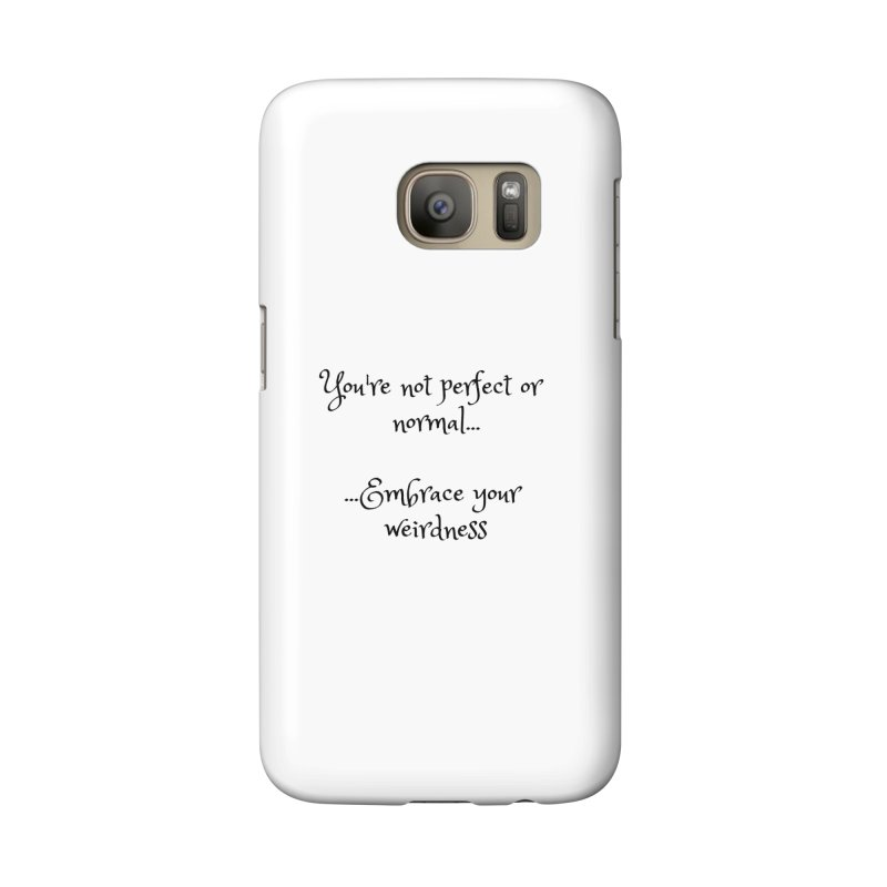 Embrace Your Weirdness Accessories Phone Case by thelyndsimae's Artist Shop