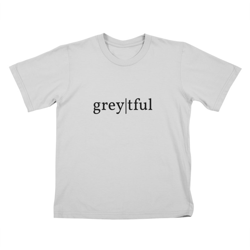 grey|tful in Kids T-Shirt Heather Grey by themarkmakersorg's Artist Shop