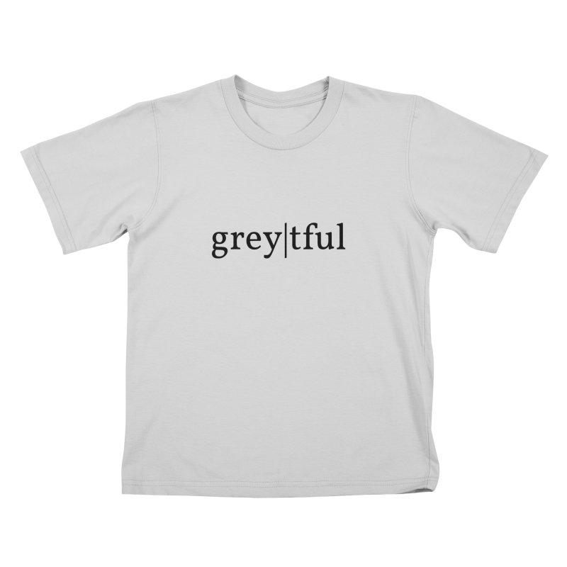 grey|tful Kids T-Shirt by themarkmakersorg's Artist Shop