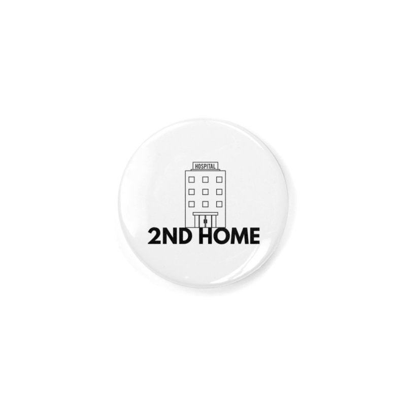 2ND HOME Accessories Button by themarkmakersorg's Artist Shop
