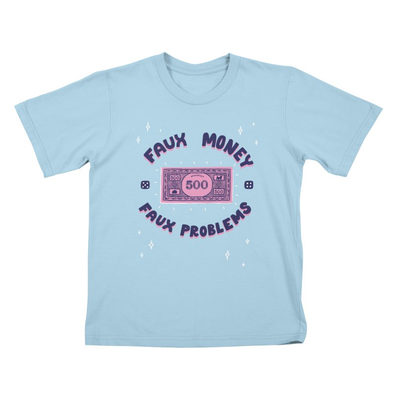 Faux money. Faux problems Kids T-Shirt by themeekshall's Shop