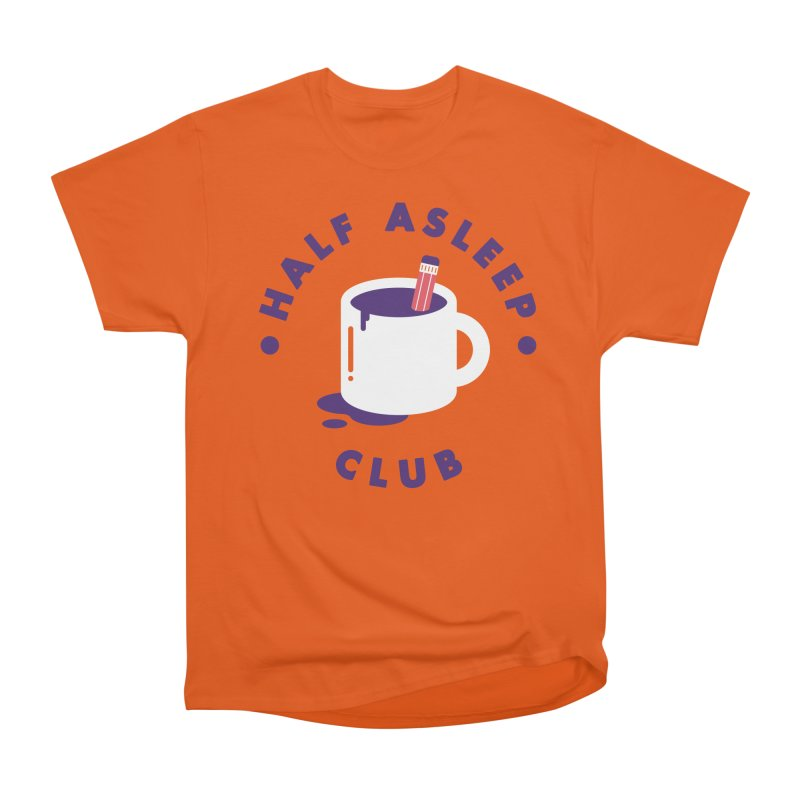 Half Asleep Club Women's Classic Unisex T-Shirt by themeekshall's Shop