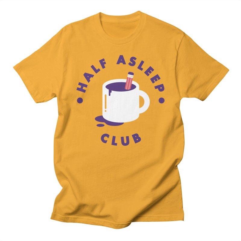 Half Asleep Club Women's Unisex T-Shirt by themeekshall's Shop