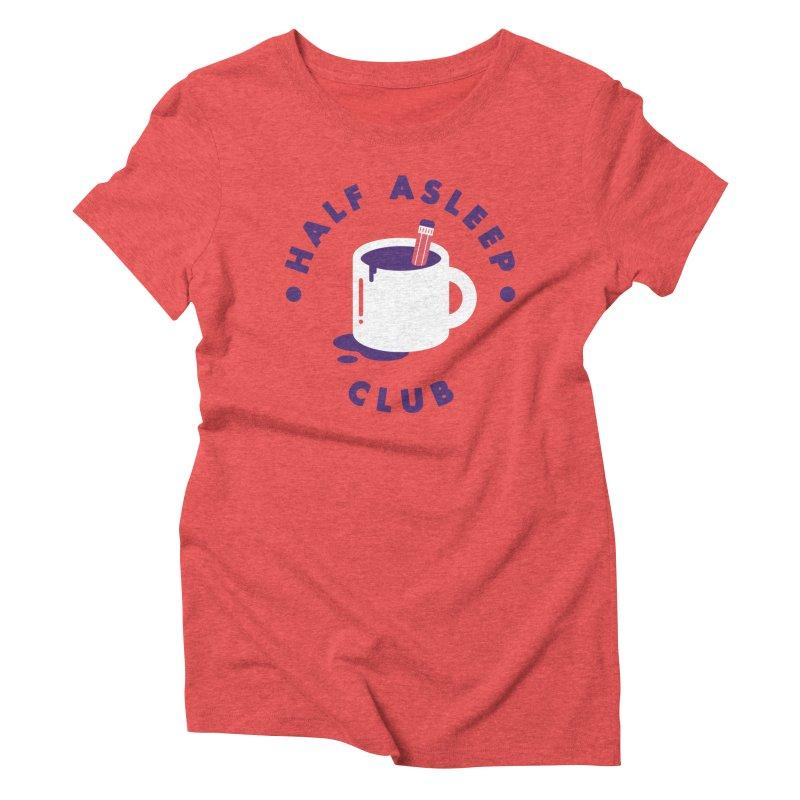 Half Asleep Club Women's Triblend T-Shirt by themeekshall's Shop