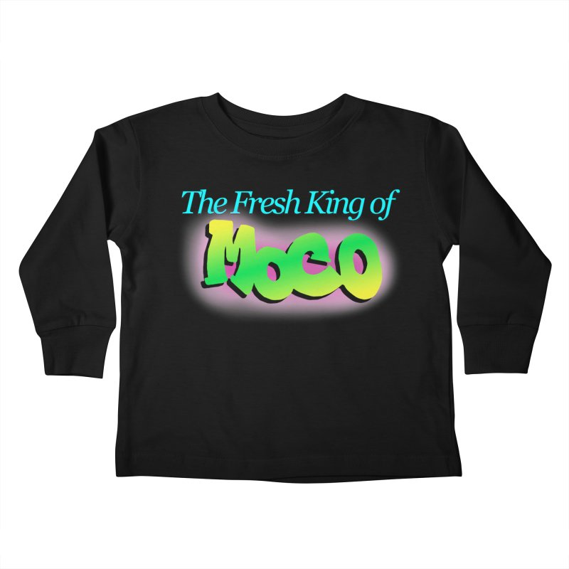 Fresh King of MoCo Kids Toddler Longsleeve T-Shirt by The MoCo Shop
