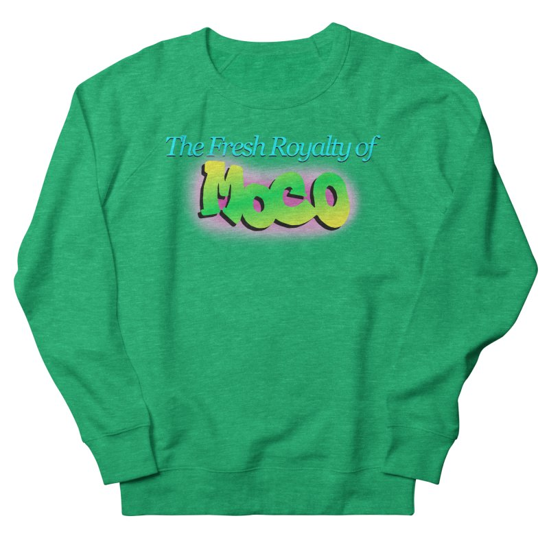 Fresh Royalty of MoCo Women's Sweatshirt by The MoCo Shop