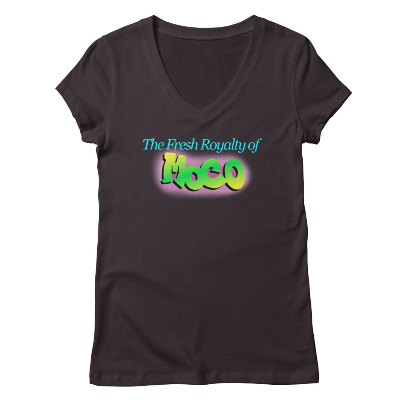 Fresh Royalty of MoCo Women's V-Neck by The MoCo Shop