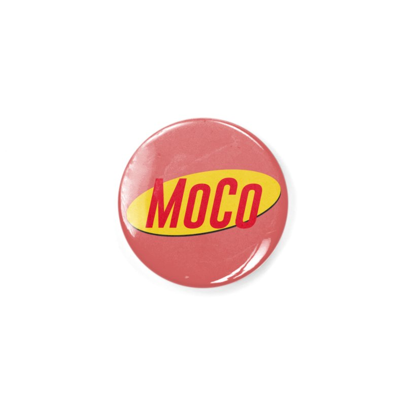 MoCo Shirt About Nothing Accessories Button by The MoCo Shop