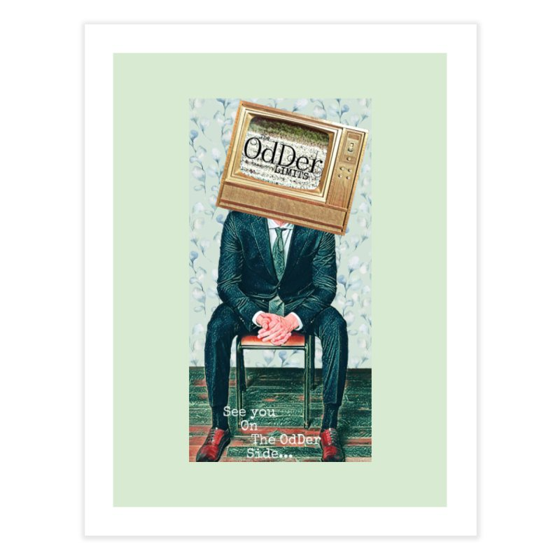 The OdDer TV Home Fine Art Print by The OdDer Limits Shop