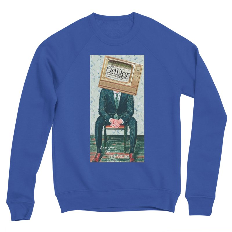 The OdDer TV Men's Sweatshirt by The OdDer Limits Shop
