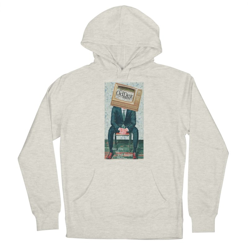 The OdDer TV Men's Pullover Hoody by The OdDer Limits Shop