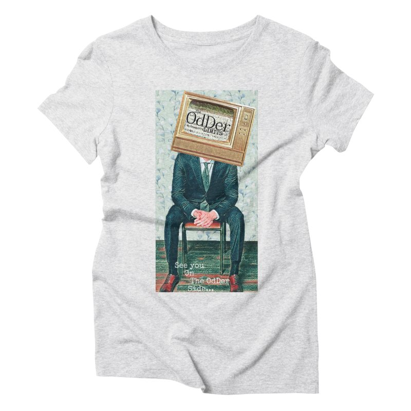The OdDer TV Women's T-Shirt by The OdDer Limits Shop