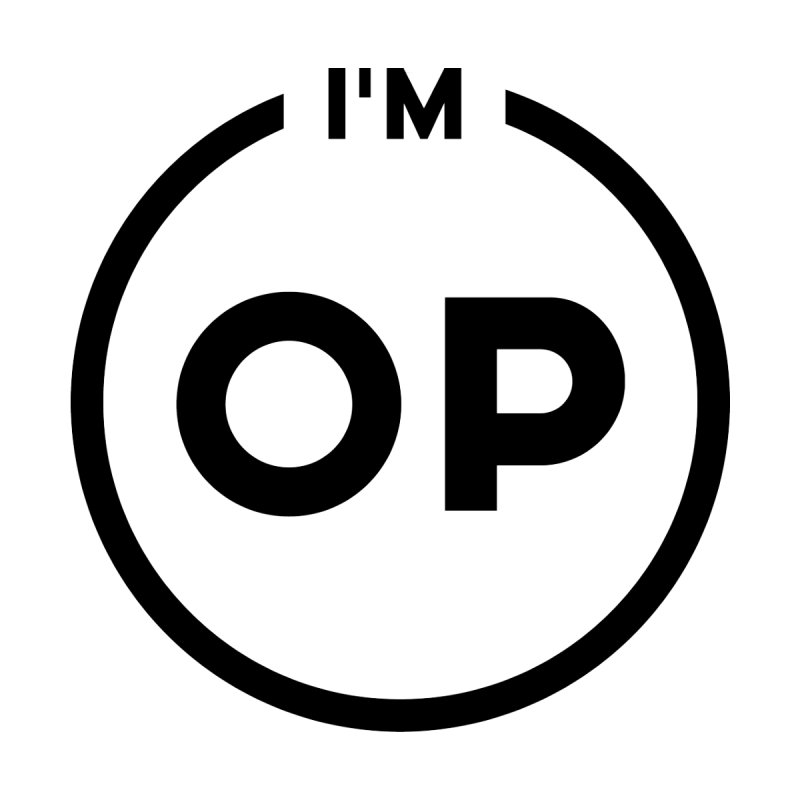 I'm OP (Black Variant)  by theofficialpodcast's Artist Shop