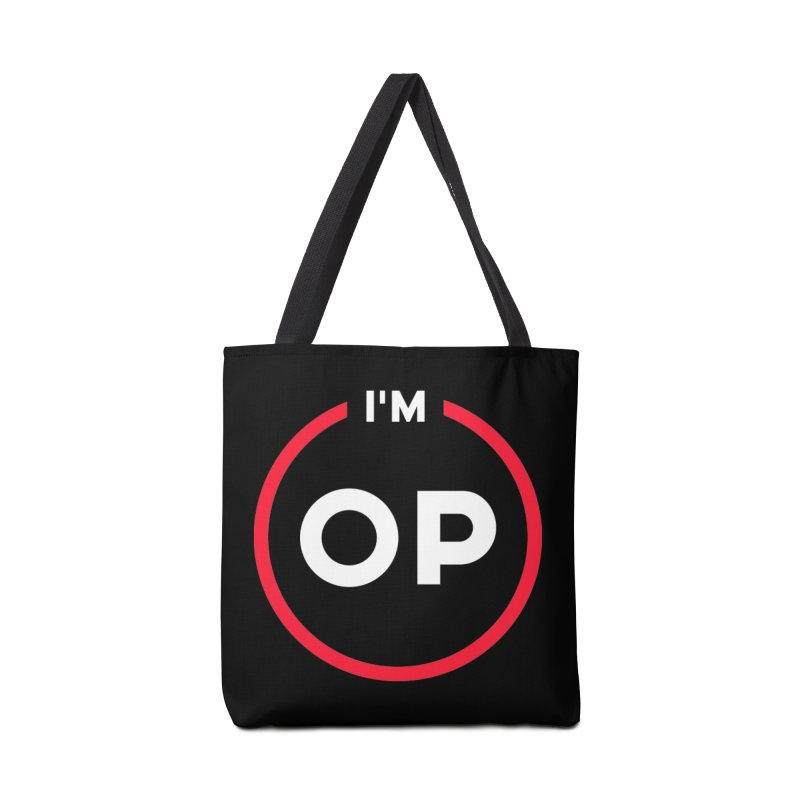 I'm OP (Classic Variant)  Accessories Bag by theofficialpodcast's Artist Shop