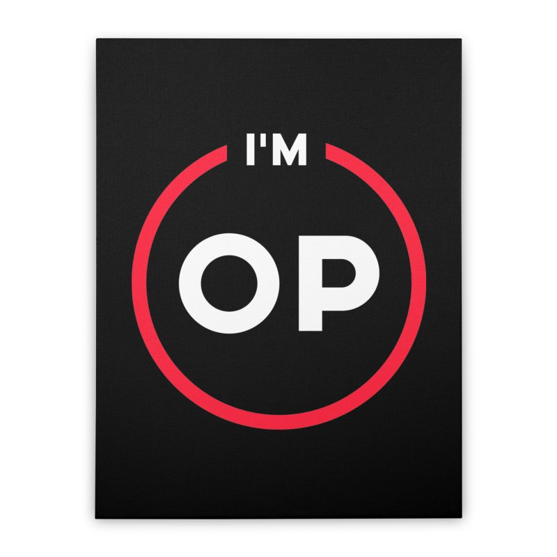 I'm OP (Classic Variant)  Home Stretched Canvas by theofficialpodcast's Artist Shop