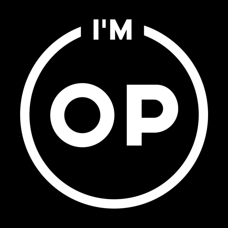 I'm OP (Light Variant) Home Fine Art Print by theofficialpodcast's Artist Shop