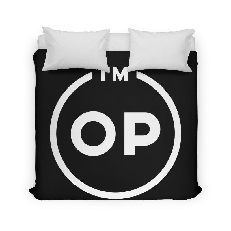 I'm OP (Light Variant) Home Duvet by theofficialpodcast's Artist Shop