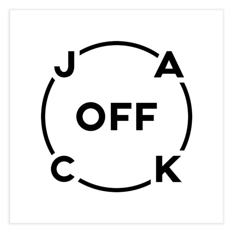 JACK Off (Dark Variant) Home Fine Art Print by theofficialpodcast's Artist Shop