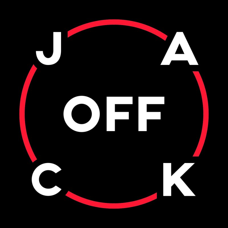 JACK Off (Classic Variant) by theofficialpodcast's Artist Shop