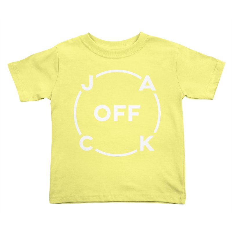 JACK Off (Light Variant) Kids Toddler T-Shirt by theofficialpodcast's Artist Shop