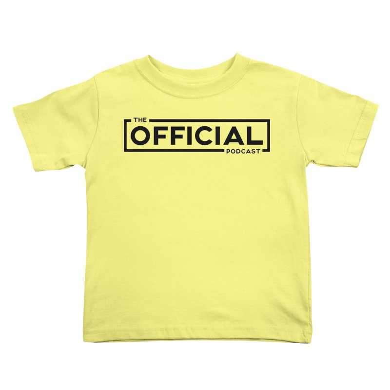 The Official Logo (Dark Variant) Kids Toddler T-Shirt by theofficialpodcast's Artist Shop