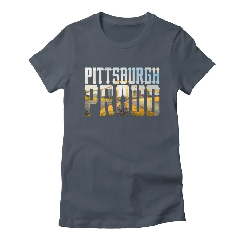 Pittsburgh Proud Women's T-Shirt by The One Designer MERCH