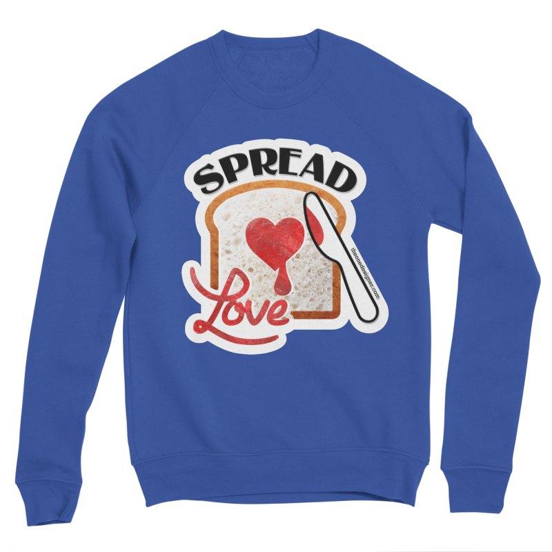 Spread Love Women's Sweatshirt by The One Designer MERCH